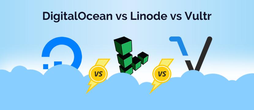 DigitalOcean vs Linode vs Vultr