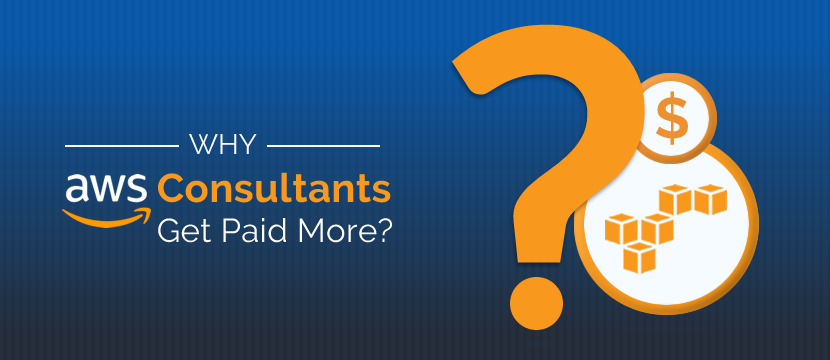 Why AWS Consultant Get Paid More