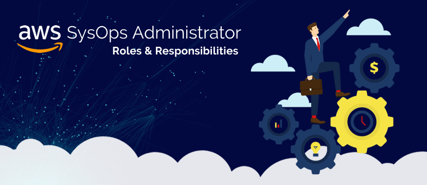AWS SysOps Administrator Responsibilities