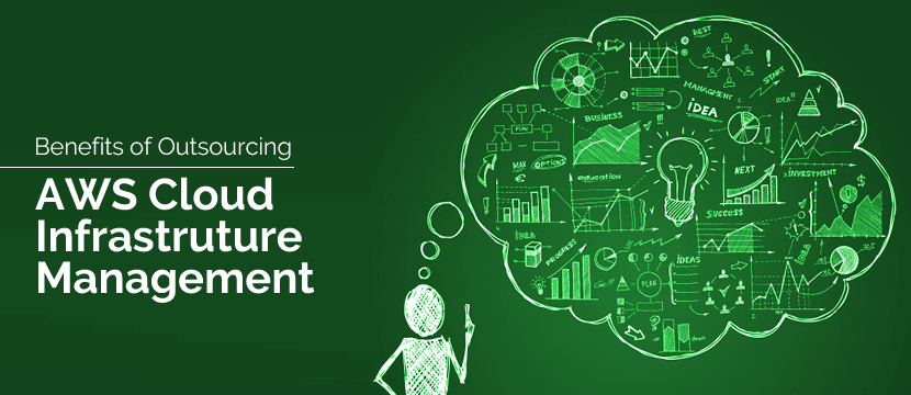 Benefits of Outsourcing AWS Cloud Infrastructure Management