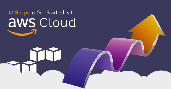 Steps to get started with AWS Cloud
