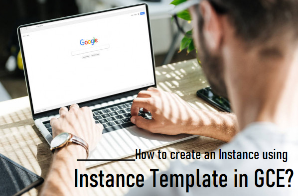 Instance Template in GCE